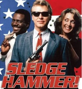 Sledge Hammer TV Show
