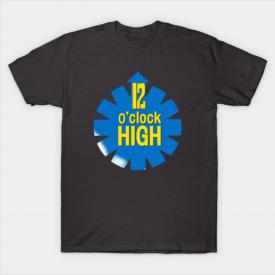 12 O'Clock High T-Shirt
