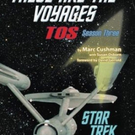 These Are the Voyages – TOS: Season Three